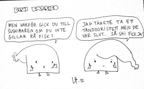 Bini Barribo - Göteborgsskämt - Sushi